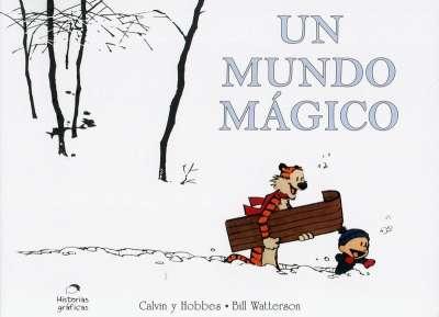 Libro: Calvis y Hobbes. Un mundo mágico   Autor: Bill Watterson   Isbn: 9786075279077