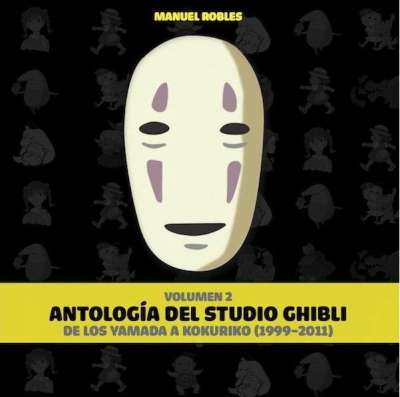 Libro: Antología del Studio Ghibli de los Yamada a Kokuriko (1999-2011) Vol. 2 | Autor: Manuel Robles | Isbn: 9788415296935