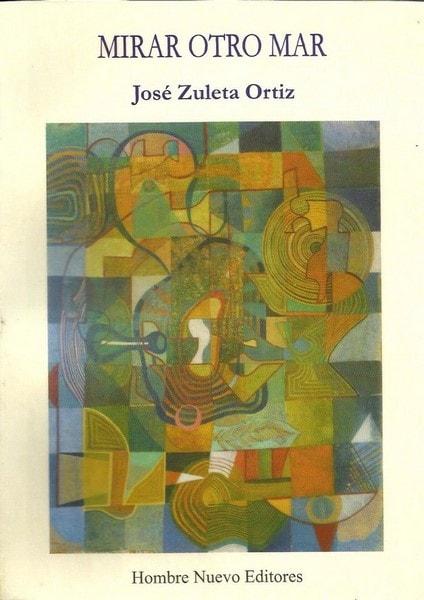 Mirar otro mar - Jose Zuleta Ortiz - 9588245192