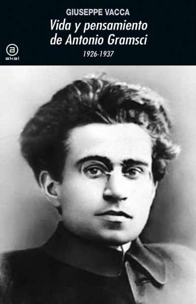 Vida y pensamiento de Antonio Gramsci 1926 - 1937
