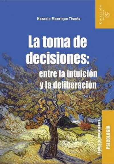 La toma de decisiones: entre la intuición y deliberación