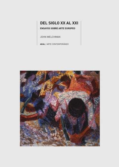 Del siglo XX al XXI. Ensayos sobre arte europeo