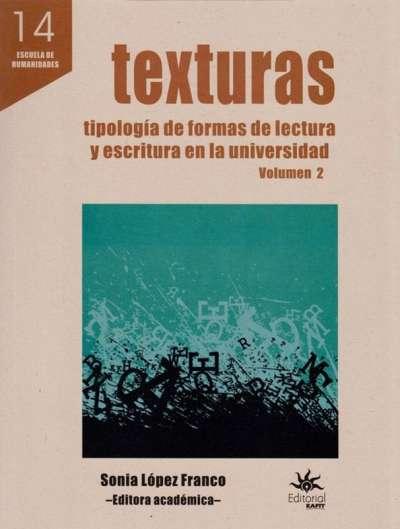 Texturas. Tipologías de formas de lectura y escritura en la universidad Vol. 2