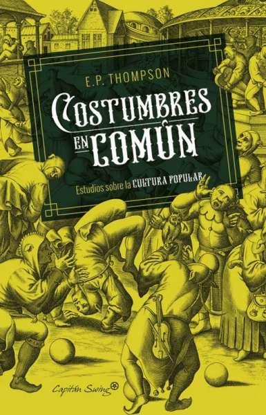 Libro: Costumbres en común | Autor: Edward Palmer Thompson | Isbn: 9788494966842