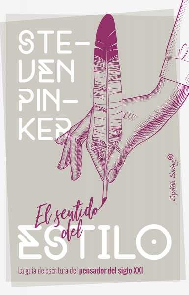 Libro: El sentido del estilo | Autor: Steven Pinker | Isbn: 9788494966798