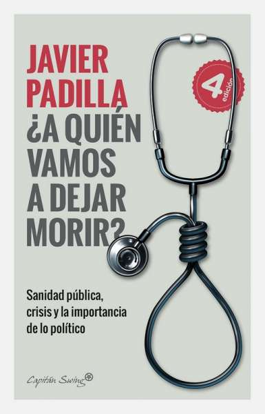 Libro: ¿A quién vamos a dejar morir? | Autor: Javier Padilla | Isbn: 9788412064421
