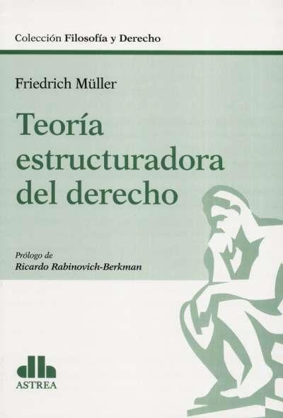 Teoría estructuradora del derecho