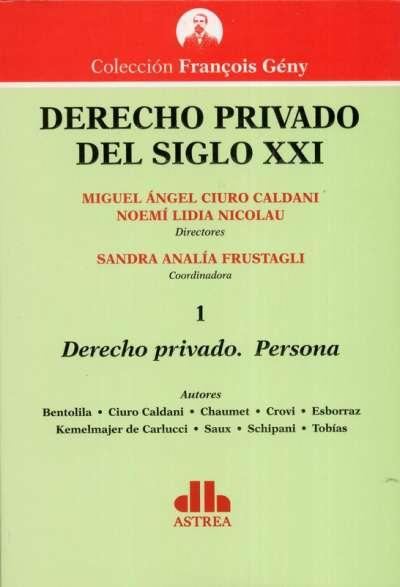 Derecho privado del  siglo XXI Tomo I