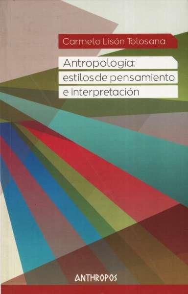 Antropología: estilos de pensamiento e interpretación