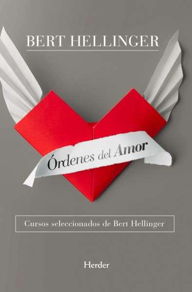 Libro: Ordenes del amor | Autor: Bert Hellinger | Isbn: 9788425427527