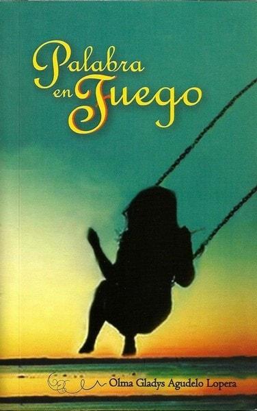 Palabra en fuego - Olma Gladys Agudelo Lopera - 9789585809109