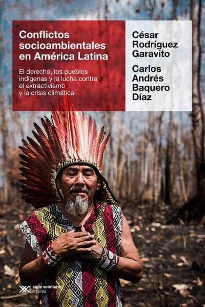 Libro: Conflictos socioambientales en América Latina | Autor: César Rodríguez Garavito | Isbn: 9789586656153