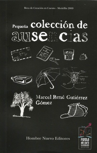 Pequeña colección de ausencias - Marcel Rene Gutierrez Gomez - 9789588245751