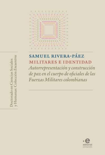 Libro: Militares e identidad | Autor: Samuel Rivera Páez | Isbn: 9789587814026