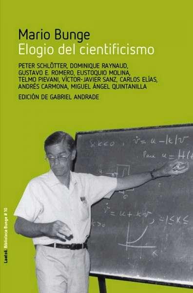 Libro: Elogio del cientificismo | Autor: Mario Bunge | Isbn: 9788494674235