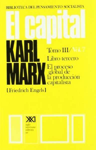 Libro: El Capital Tomo III - Vol. 7 Libro tercero | Autor: Karl Marx | Isbn: 9682304067
