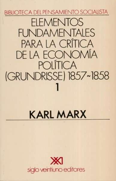 Elementos fundamentales para la crítica de la economía política Vol. 1