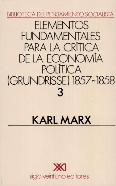 Elementos fundamentales para la crítica de la economía política Vol. 3