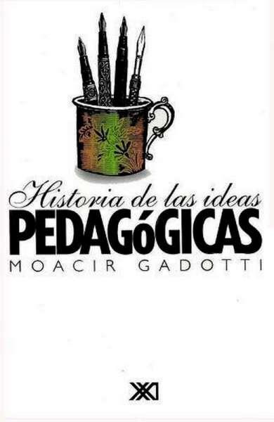 Libro: Historia de las ideas pedagógicas | Autor: Moacir Gadotti | Isbn: 9682321530