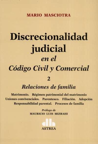 Libro: Discrecionalidad judicial en el Código Civil y Comercial Tomo II | Autor: Mario Masciotra | Isbn: 9789877063363
