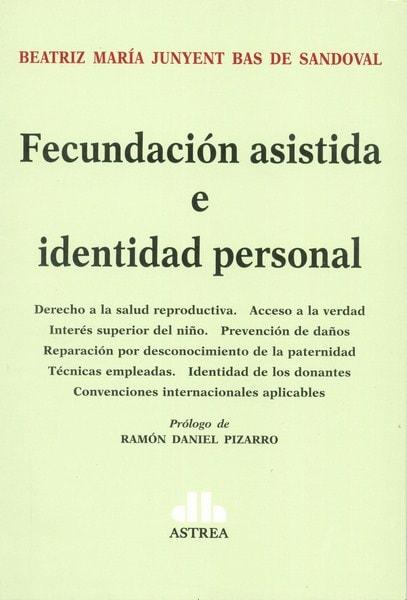 Fecundación asistida e identidad personal - Beatriz María Junyent Bas de Sandoval - 9789877060959