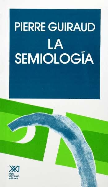Libro: La semiología | Autor: Pierre Guiraud | Isbn: 9789682301353