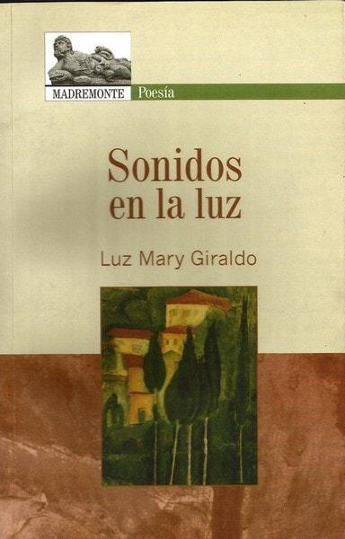 Sonidos en la luz - Luz Mary Giraldo - 9789588245690