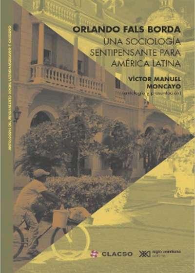 Una sociología sentipensante para América Latina