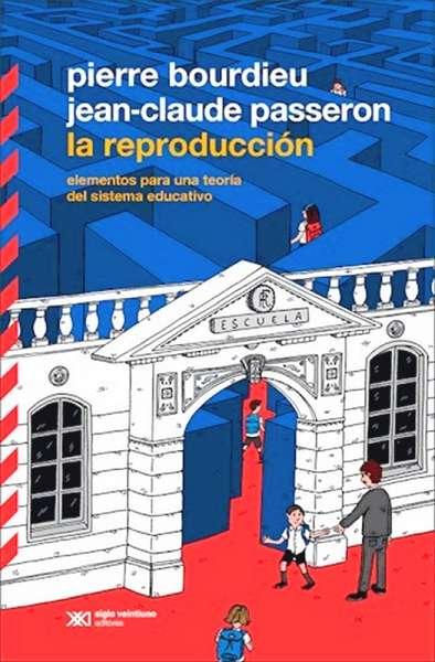 La reproducción. Elementos para una teoría del sistema educativo