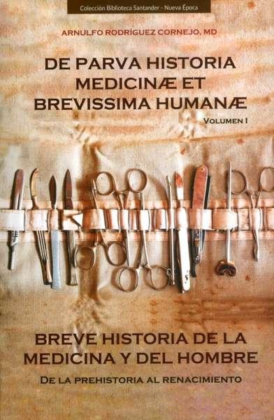 Breve historia de la medicina y del hombre Vol. I