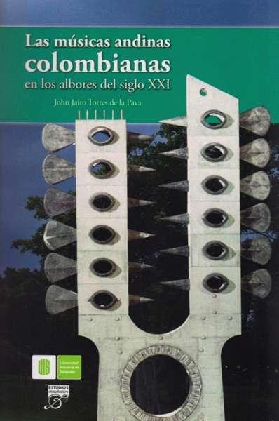 Las músicas andinas colombianas en los albores del siglo XXI