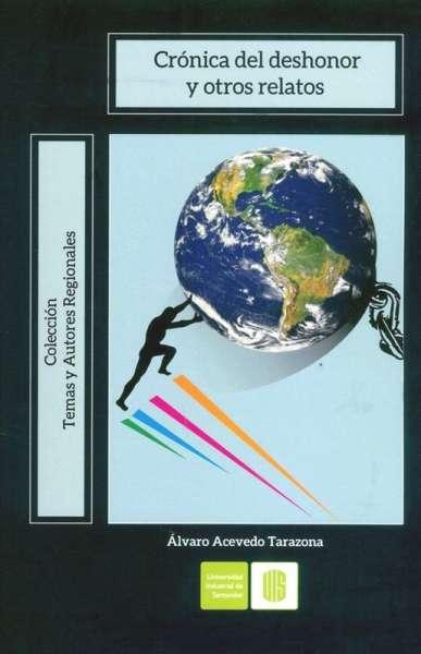 Libro: Crónica del deshonor y otros relatos | Autor: Álvaro Acevedo Tarazona | Isbn: 9789588819815