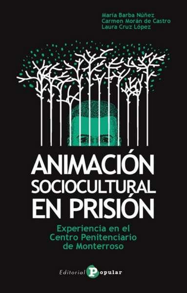 Libro: Animación sociocultural en prisión | Autor: María Barba Núñez | Isbn: 9788478846764