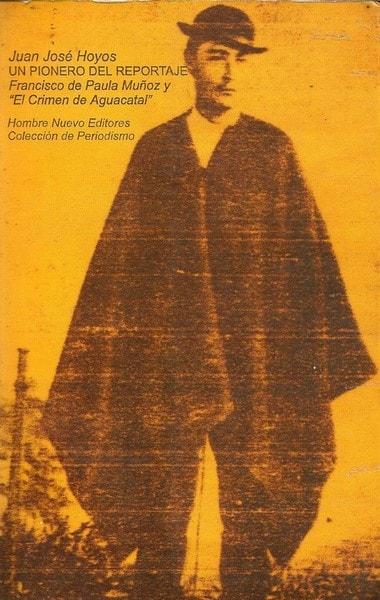 Un pionero del reportaje. Francisco de paula muñoz - Juan Jose Hoyos - 9589710220