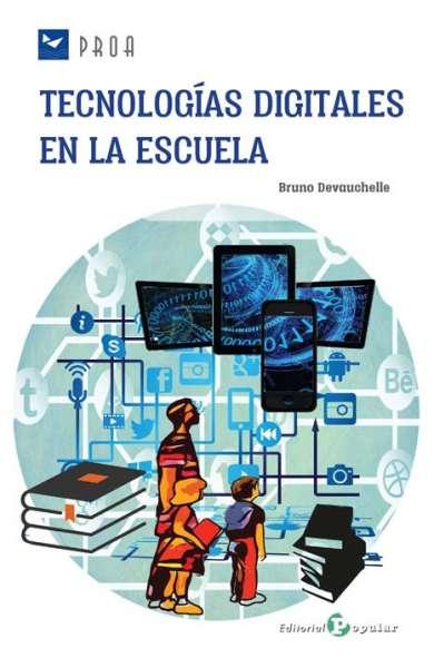 Tecnologías digitales en la escuela