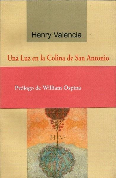 Una luz en la colina de san antonio - Henry Valencia - 9589726143