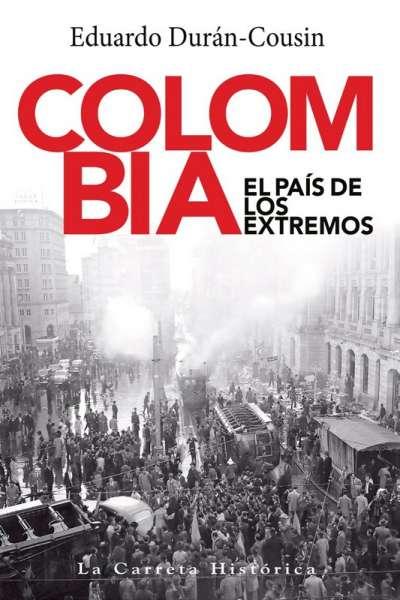 Colombia. El país de los extremos