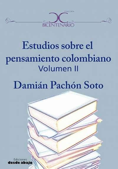 Estudios sobre el pensamiento colombiano Vol. II