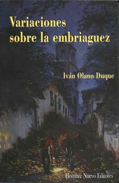 Variaciones sobre la embriaguez - Iván Olano Duque - 9789588783116