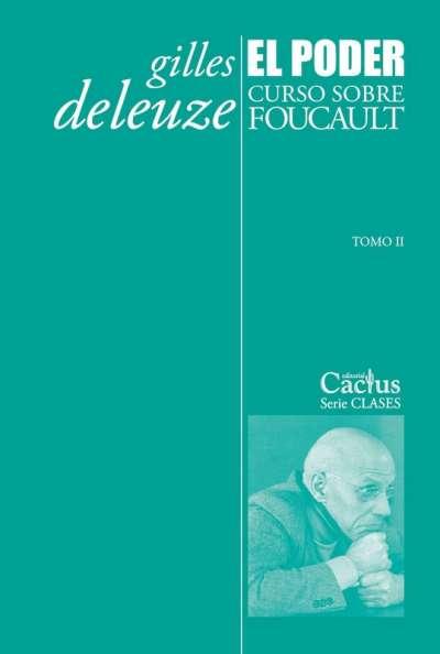 El poder. Curso sobre Foucault Tomo II