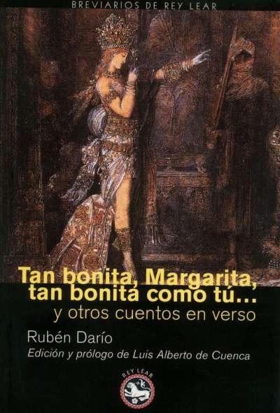 Tan bonita, Margarita, tan bonita como tú... Y otros cuentos en verso