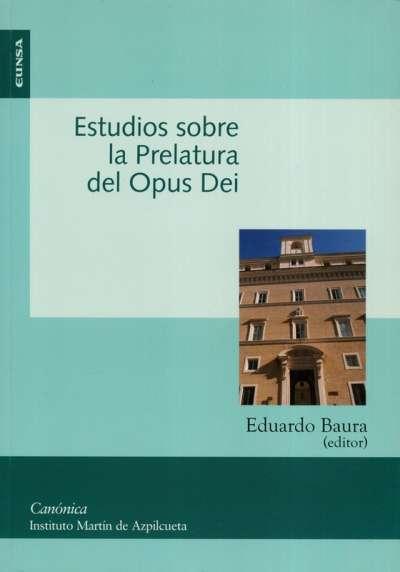 Libro: Estudios sobre la Prelatura del Opus Dei | Autor: Eduardo Baura | Isbn: 9788431326043