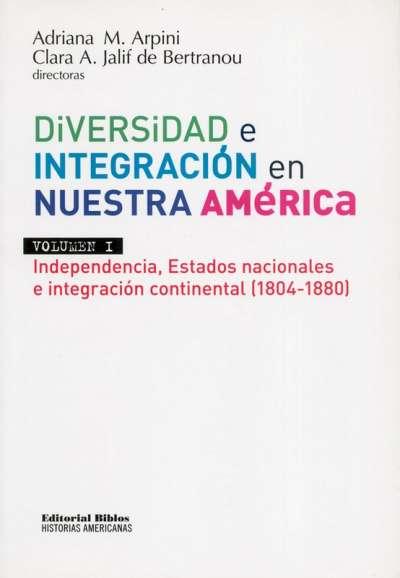 Diversidad e integración en nuestra América Vol. I