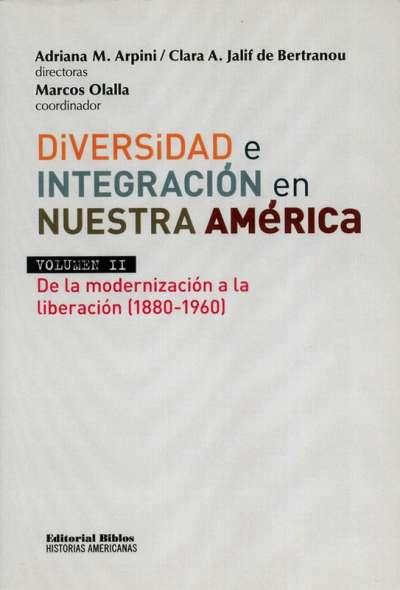 Diversidad e integración en nuestra América Vol. II