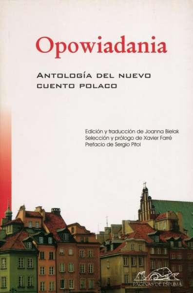 Opowiadania. Antología del nuevo cuento polaco
