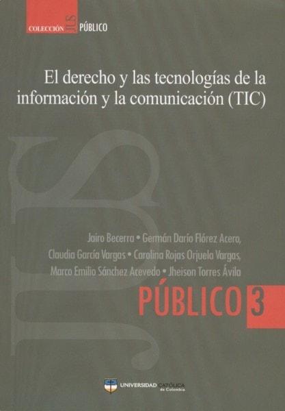 El derecho y las tecnologías de la información y la comunicación (tic) - Jairo Becerra - 9789588465654