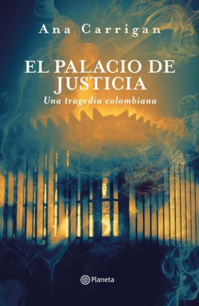 Libro: El palacio de justicia | Autor: Ana Carrigan | Isbn: 9789584289957