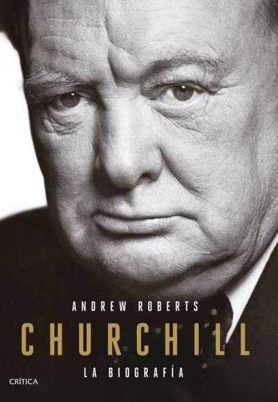 Libro: Churchill. La biografía | Autor: Andrew Roberts | Isbn: 9789584287991