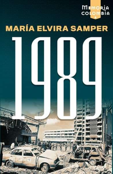 Libro: 1989 | Autor: María Elvira Samper | Isbn: 9789584276575
