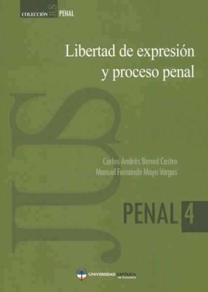 Libertad de expresión y proceso penal - Carlos Andrés Bernal Castro - 9789588465777